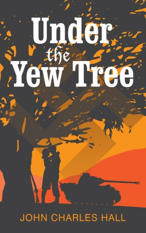 Under the Yew Tree, a dystopian novel set in WW2